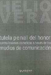 Tutela Penal del Honor contra lesiones cometidas a través de los Medios de Comunicación