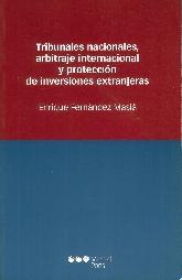 Tribunales Nacionales, Arbitraje Internacional y Protección de Inversiones Extranjeras