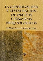 La conservación y restauración de objetos cerámicos arqueológicos