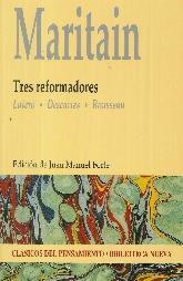 Maritain Tres Reformadores Lutero Descartes Rousseau