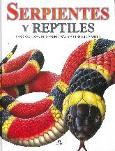 Serpientes y reptiles. Las criaturas de sangre fría más espeluznantes