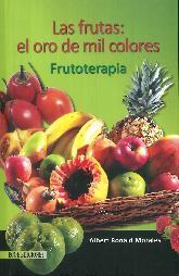 Las Frutas : El Oro de Mil Colores Frutoterapia