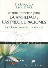 La Ansiedad y Las Preocupaciones Manual práctico para
