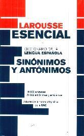 Sinónimos y Antónimos Larousse Esencial
