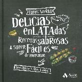 Delicias enlatadas Recetas sabrosas & super faciles de preparar