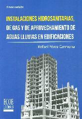 Instalaciones Hidrosanitarias, de Gas y de Aprovechamiento de Aguas de Lluvia en Edificaciones