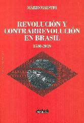 Revolución y Contrarrevolución en Brasil 1530 - 2019