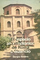 El Espacio arquitectonico de Roma a Bizancio