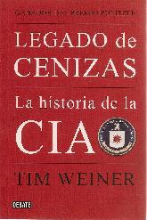 Legado de Cenizas La Historia de la CIA