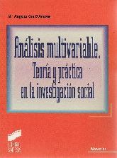 Analisis multivariable. Teoria y practica en la investigacion social