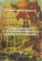 El nuevo derecho, el nuevo orden mundial y la revolución cultural