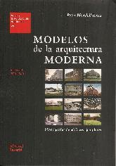 Modelos de la arquitectura moderna Vol I 1920-1940