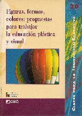 Figuras, formas, colores: propuestas para trabajar la educación plástica y visual