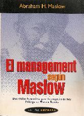 El management segun Maslow. Una vision humanista para la empresa de hoy. Prologo de Warren Bennis