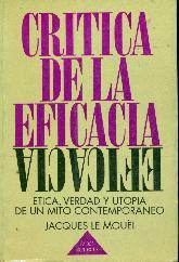 Critica de la eficacia : etica, verdad y utopia de un mito contemporaneo