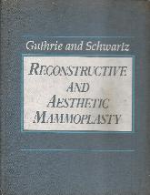 Reconstructive and Aesthetic Mammoplasty