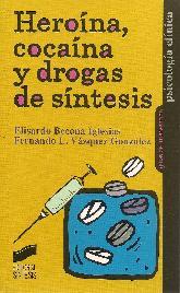 Heroína, cocaína y drogas de síntesis
