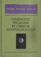 Diagnostic problems in clinical ophthalmology