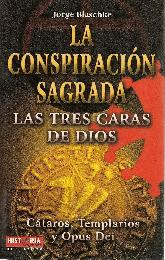 La Conspiracion Sagrada Las tres caras de Dios Cataros, Templarios y Opus Dei