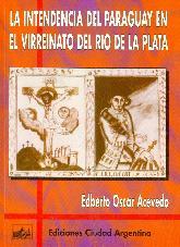 La Intendencia del Paraguay en el Virreinato del Rio de la Plata