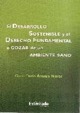 El Desarrollo sostenible y el Derecho Fundamental a Gozar de un Ambiente Sano