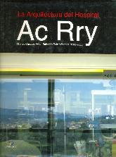 La arquitectura del hospital Ac Rry