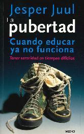 La pubertad, cuando educar ya no funciona