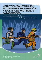Logística sanitaria en situaciones de atención a múltiples víctimas y catástrofes