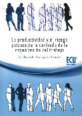 La productividad y el riesgo psicosocial o derivado de la organización del trabajo