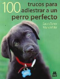 100 Trucos para adiestrar a un perro perfecto