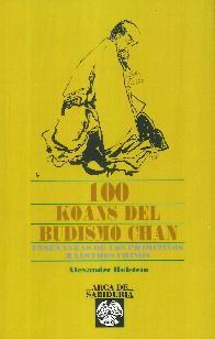 100 koans del budismo Chan. Enseñanzas de los primitivos maestros chinos