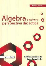 Álgebra desde una perspectiva didáctica