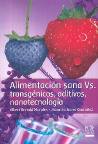 Alimentación sana Vs. transgénicos, aditivos, nanotecnología