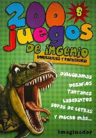 200 Juegos de Ingenio 8 dinosaurios y Prehistoria