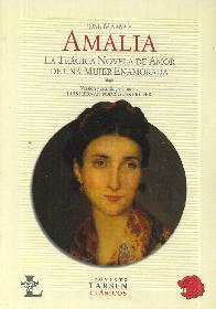 Amalia La Tragica Novela de Amorde una Mujer Enamorada