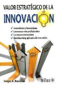 Valor estratégico de la innovación. Innovadores e innovaciones. Los nuevos roles profesionales