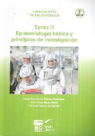 Epidemiología básica y principios de investigación Tomo III