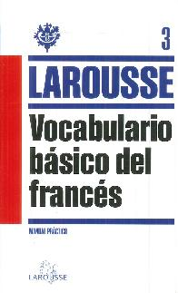Vocabulario Básico del Francés Larousse 3
