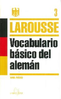 Vocaulario Básico del Alemán Larousse 3