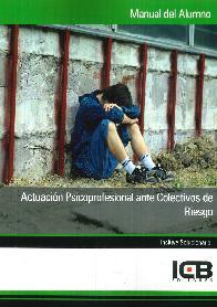 Actuación Psicoprofesional ante Colectivos de Riesgo Manual del Alumno