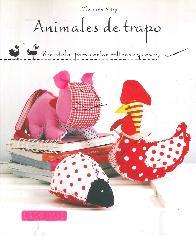 Animales de trapo. 18 modelos para cortar, rellenar y coser