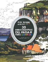 Arte Terapia Antiestrés Pintura 30 Obras maestras del paisaje para colorear