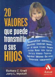 20 Valores que puede transmitir a sus hijos