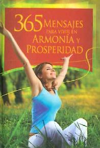 365 Mensajes para vivir en Armonía y Properidad