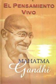El Pensamiento Vivo Mahatma Gandhi