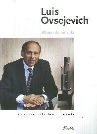 Álbum de mi Vida Luis Ovsejevich