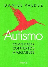 Autismo. Cómo crear contextos amigables