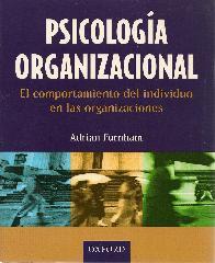 Psicologia organizacional El comportamiento de los individuos en las organizaciones