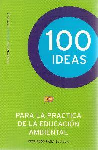 100 Ideas para la práctica de la educación ambiental