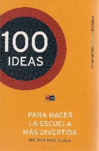 100 Ideas para hacer la escuela más divertida